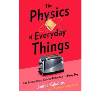 Ebook- The Physics of Everyday Things: The Extraordinary Science Behind an Ordinary Day