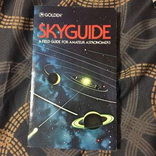 SKYGUIDE: A Field Guide For Amateur Astronomers