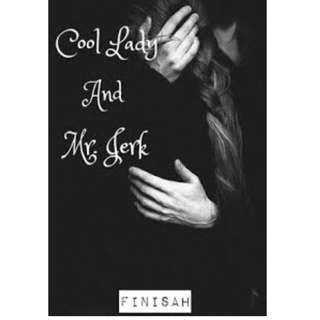 Ebook Cool Lady and Mr. Jerk - Finisah