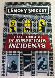 Lemony Snicket - File Under : 13 Suspicious Incidents