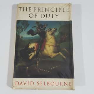 The Principle of Duty by David Selbourne [Hardcover]