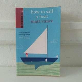 How to Sail A Boat - Matt Vance