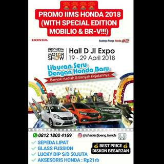 PROMO IIMS HONDA 2018 NEW BRIO MOBILIO JAZZ BRV CRV HRV CIVIC ODYSSEY CITY ACCORD HR-V CR-V BR-V S E RS MT AT HATCHBACK TURBO PRESTIGE CVT 2018