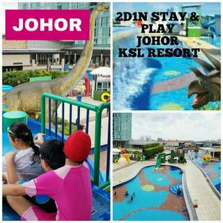2D1N Stay & Play Johor KSL Resort 4⭐ Hotel