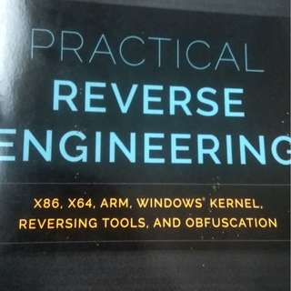 Practical Reverse Engineering x86, x64, ARM, Windows Kernel, Reversing Tools and Obfuscation