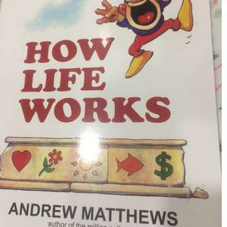 How Life Works (by Andrew Matthew)