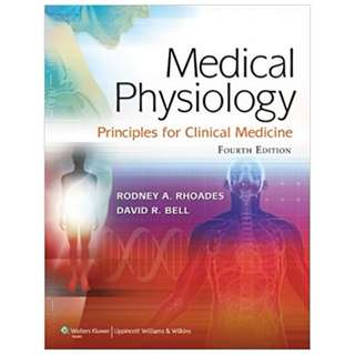 Medical Phisiology: Principles for Clinical Medicine (MEDICAL PHYSIOLOGY (RHOADES)) 4th Edition by Rodney A. Rhoades (Author), David R. Bell (Author)