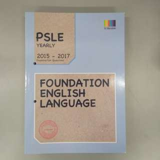 PSLE Yearly 2015-2017 FOUNDATION ENGLISH LANGUAGE