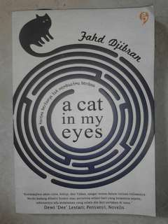Novel a cat in my eye(ucing d panon abdi:v) by fahd jibran