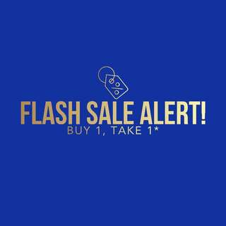 Buy 1 Take 1 - Closet Sale Flash Sale Alert!