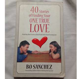 40 Stories of Finding Your One True Love by Bo Sanchez