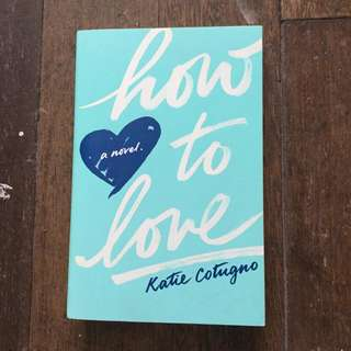 How to Love by Katie Cotugno SIGNED