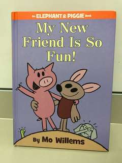 My New Friend Is So Fun! By Mo Williems