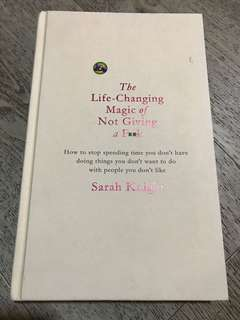 The life-changing magic of not giving a f**k Sarah knight
