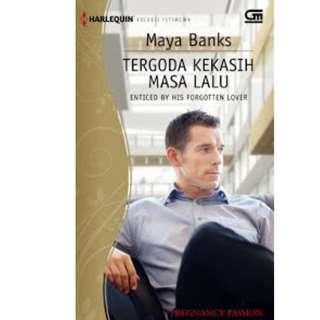 Ebook Tergoda Kekasih Masa Lalu (Enticed By His Forgotten Lover) - Maya Banks