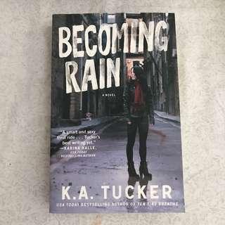 Becoming Rain by K.A. Tucker