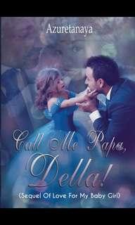 Call Me Papa, Della by Azyretanaya