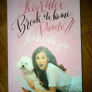 Alex Gonzaga's book (Dear Alex, Break na kami Paano? Love, Catherine. )