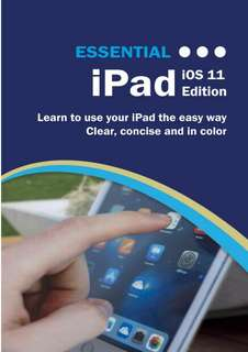 ebook for Kindle Essential iPad: iOS 11 Edition