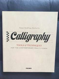 Calligraphy Tools and Techniques for the Contemporary Practitioners