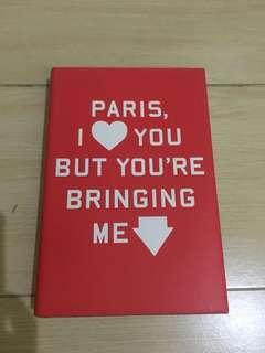 Paris I Love You but You're Bringing Me Down -Rosecrans Baldwin (hardcover)