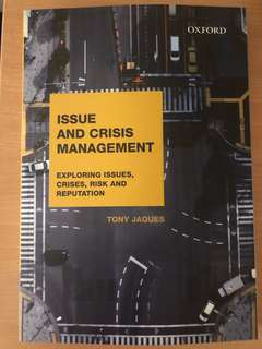 Issues & Crisis Management: Exploring Issues, Crisis, Risk and Reputation