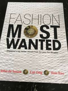 Fashion Most Wanted - Singapore's top insider secrets from the past five decades by John de Souza, Cat Ong & Tom Rao