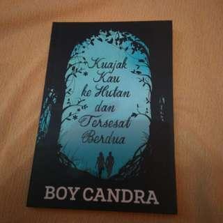 Kumpulan Puisi Boy Candra - Kuajak Kau ke Hutan dan Tersesat Berdua