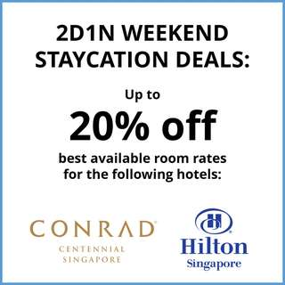 Conrad Centennial / Hilton SG Staycation: Up to 20% off Best Available Room Rates!