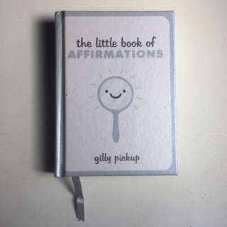 The Little Book of Affirmations - Gilly Pickup