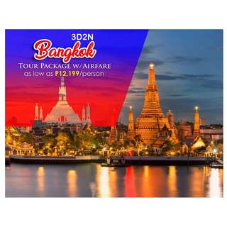 3D2N BANGKOK TOUR PACKAGE W/ AIRFARE