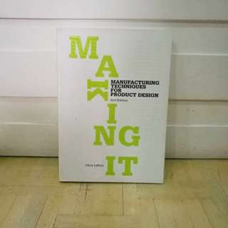 Making it: Manufacturing Techniques for Product Design 2nd Edition