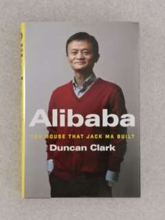 Alibaba - The House That Jack Ma Build - by Duncan Clark