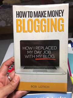 How to make money blogging by bob lotich