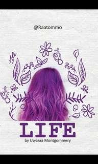 LIFE by Uwaraa Montgommery