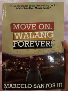 Move on.Walang Forever! Marcelo Santos
