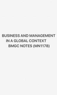 BUSINESS AND MANAGEMENT IN A GLOBAL CONTEXT BMGC NOTES (MN1178)