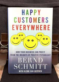 # Highly Recommended《Preloved Hardcover + How You Can Harness The Good Customer Experience (CX) Through The Power Of Customers Happiness》Bernd Schmitt - HAPPY CUSTOMERS EVERYWHERE : How Your Business Can Profit from the Insights of Positive Psychology