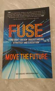 FUSE Move The Future Foresight-driven understanding, strategy and execution