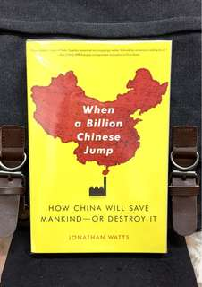 《Preloved Good Condition + Can China Find A New Way Moving Forward or Continue To The Brink Of Environmental Disaster?》Jonathan Watts - HOW A BILLION CHINESE JUMP : How China Will Save Mankind - or Destroy It
