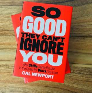 Cal Newport's So Good They Can't Ignore You