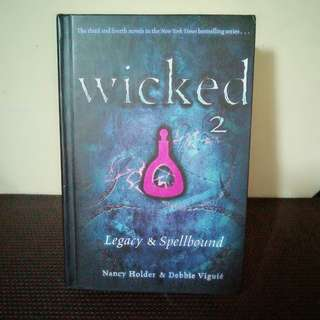 Wicked 2:Legacy & Spellbound/ Hard bound