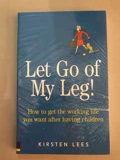 Buku - Let go of My Leg! By Kirsten Lees
