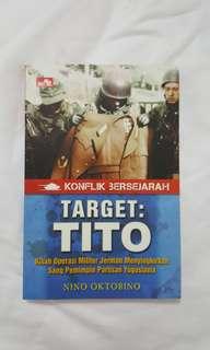 Konflik Bersejarah TARGET : TITO - Nino Oktorino
