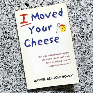 I moved your cheese - Darrel Bristow-Bovey