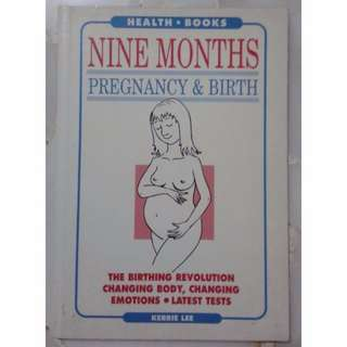 Nine Months Pregnancy & Birth - Kerrie Lee