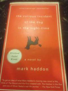 The curious incident of the dog in the night-time  (a novel by Mark Haddon, Whitbread Award Winner)