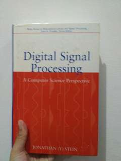 Wiley Series in Telecommunication and Signal Processing, John G. Proakis, Series Editor: Digital Signal Processing, A Computer Science Perspective by Jonathan (Y) Stein