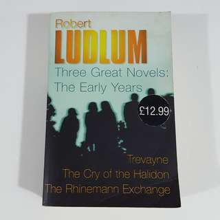 Trevayne/The Cry of the Halidon/The Rhinemann Exchange (3-in1) by Robert Ludlum