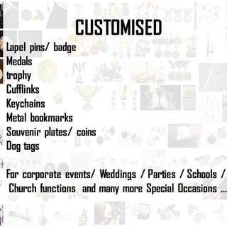 Customised pin / medals / cufflinks / keychains / souvenirs / dog tag / trophy